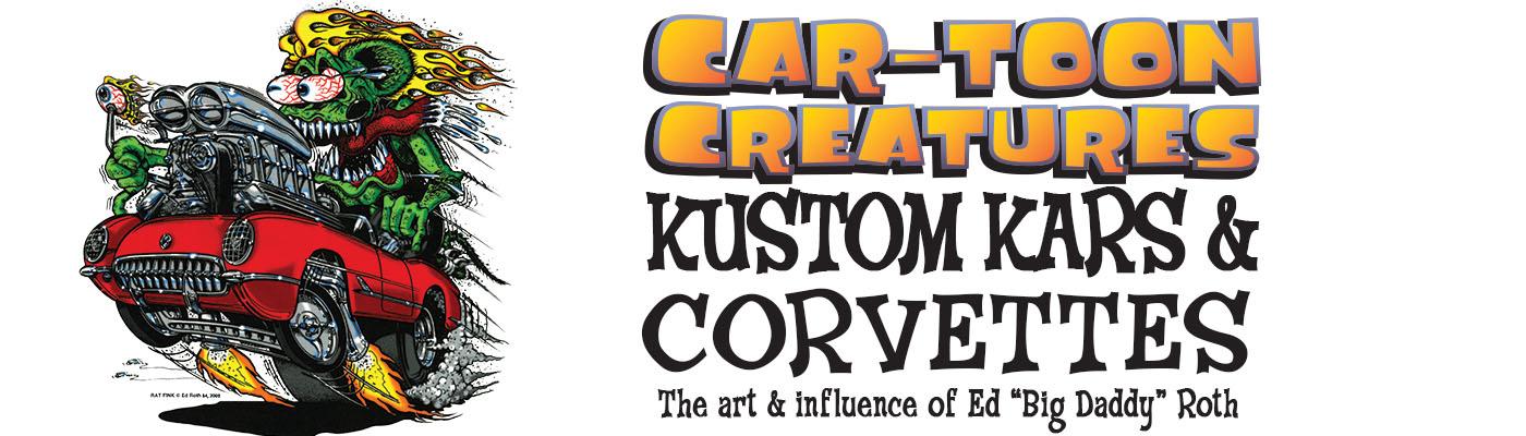 Car-Toon Creatures, Kustom Kars & Corvettes